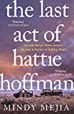 The Last Act of Hattie Hoffman: Twisty, shocking psychological thriller with the best heroine you will meet this year