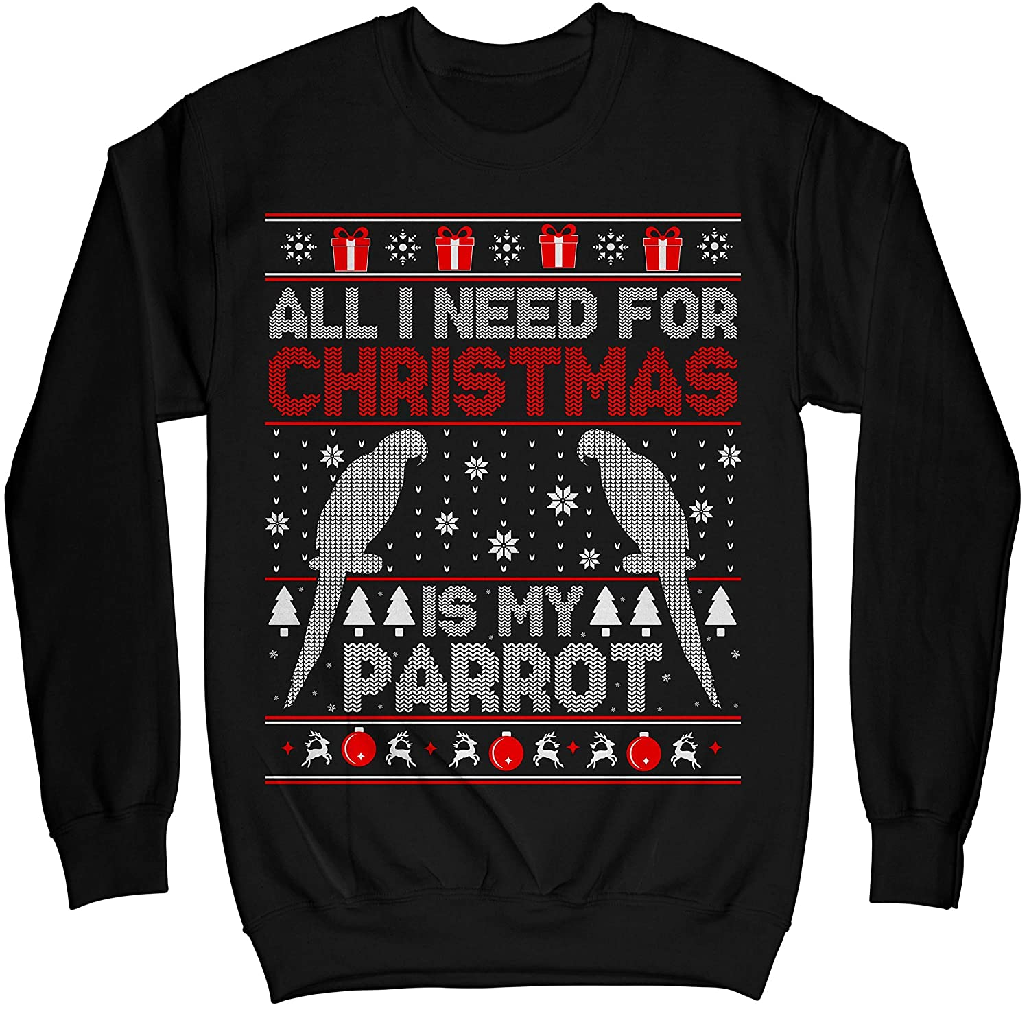 Multi-Style Apparel All I Need for Christmas is My Parrot Ugly Sweater Shirt - Noel Merry Xmas Sweatshirt