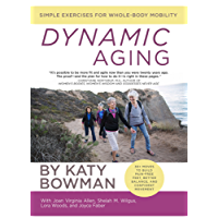 Dynamic Aging: Simple Exercises for Whole-Body Mobility (English Edition)