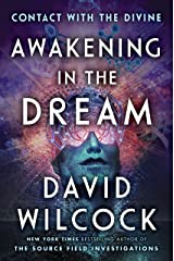 Awakening in the Dream: Contact with the Divine Kindle Edition
