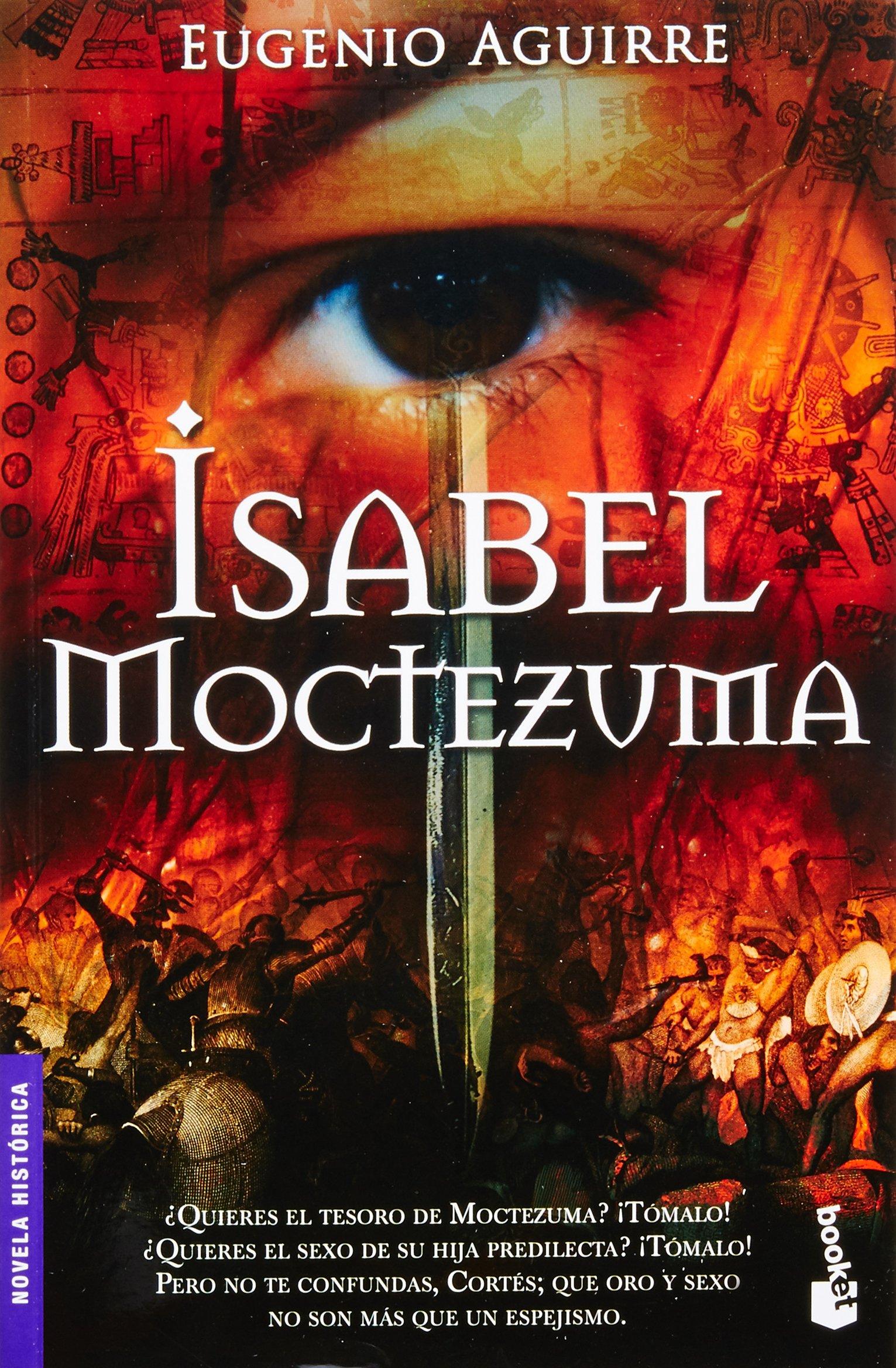 Isabel Moctezuma (Spanish Edition): Eugenio Aguirre: 9786070708992: Amazon.com: Books