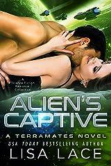 Alien's Captive: A Science Fiction Alien Warrior Romance Collection (TerraMates Book 15) Kindle Edition