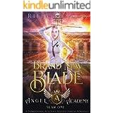 Brand New Blade: A Paranormal Academy Romance (Angel Academy Book 1)