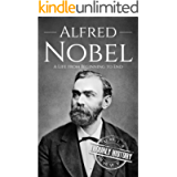 Alfred Nobel: A Life from Beginning to End (Biographies of Inventors)