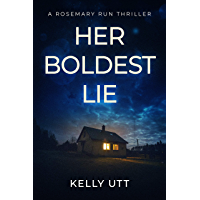 Her Boldest Lie: A Suspense-Filled Small Town Domestic Thriller (Rosemary Run Book 3) (English Edition)