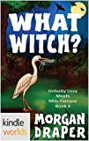 The Miss Fortune Series: What Witch? (Kindle Worlds Novella) (Unlucky Lizzy Meets Miss Fortune Book 3)