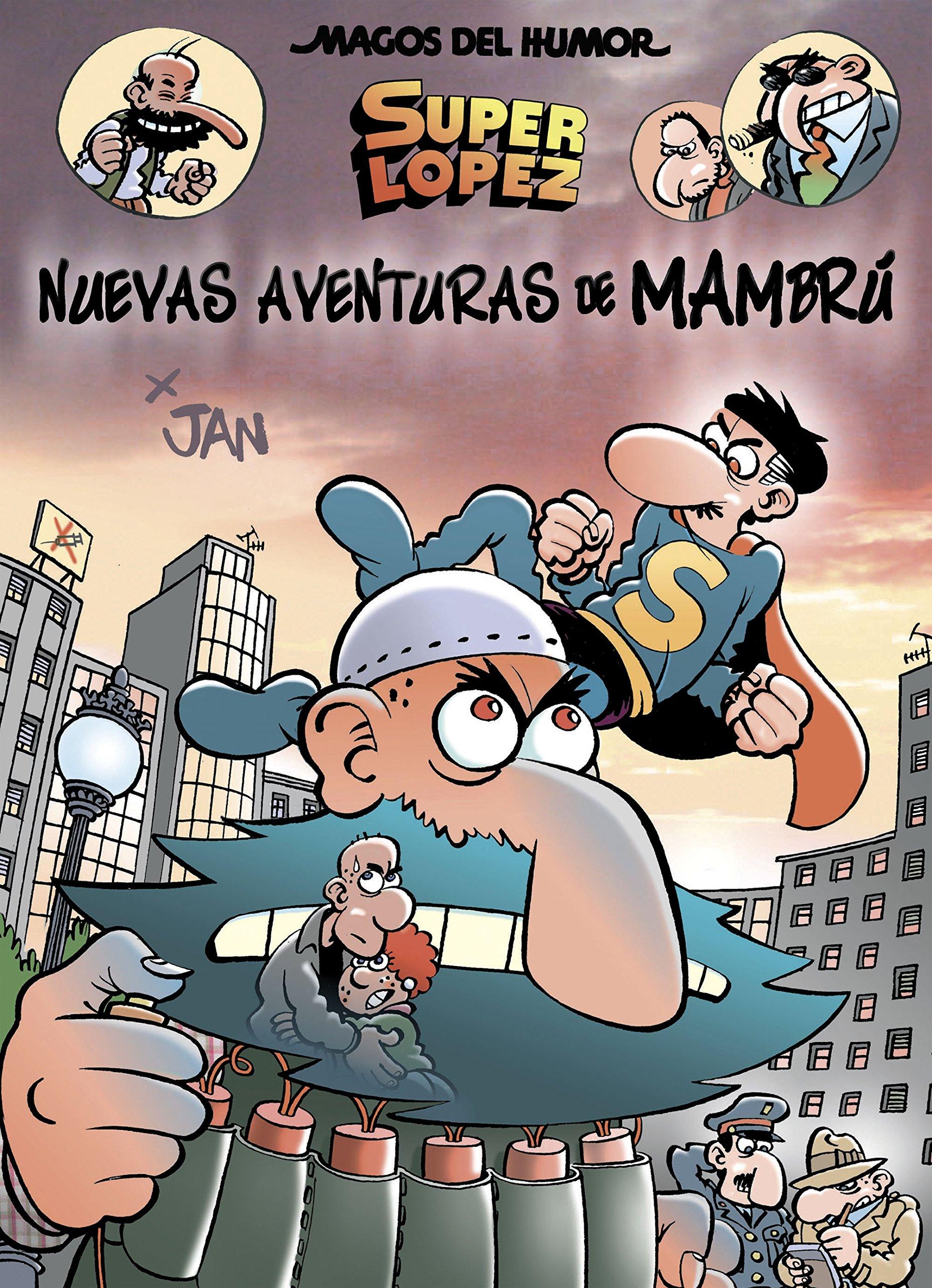 Superlópez. Nuevas aventuras de Mambrú Magos del Humor 187 ...