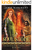 The Soul Stone: The Kronicles of Korthlundia: Book II