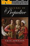 In Defense of Prejudice