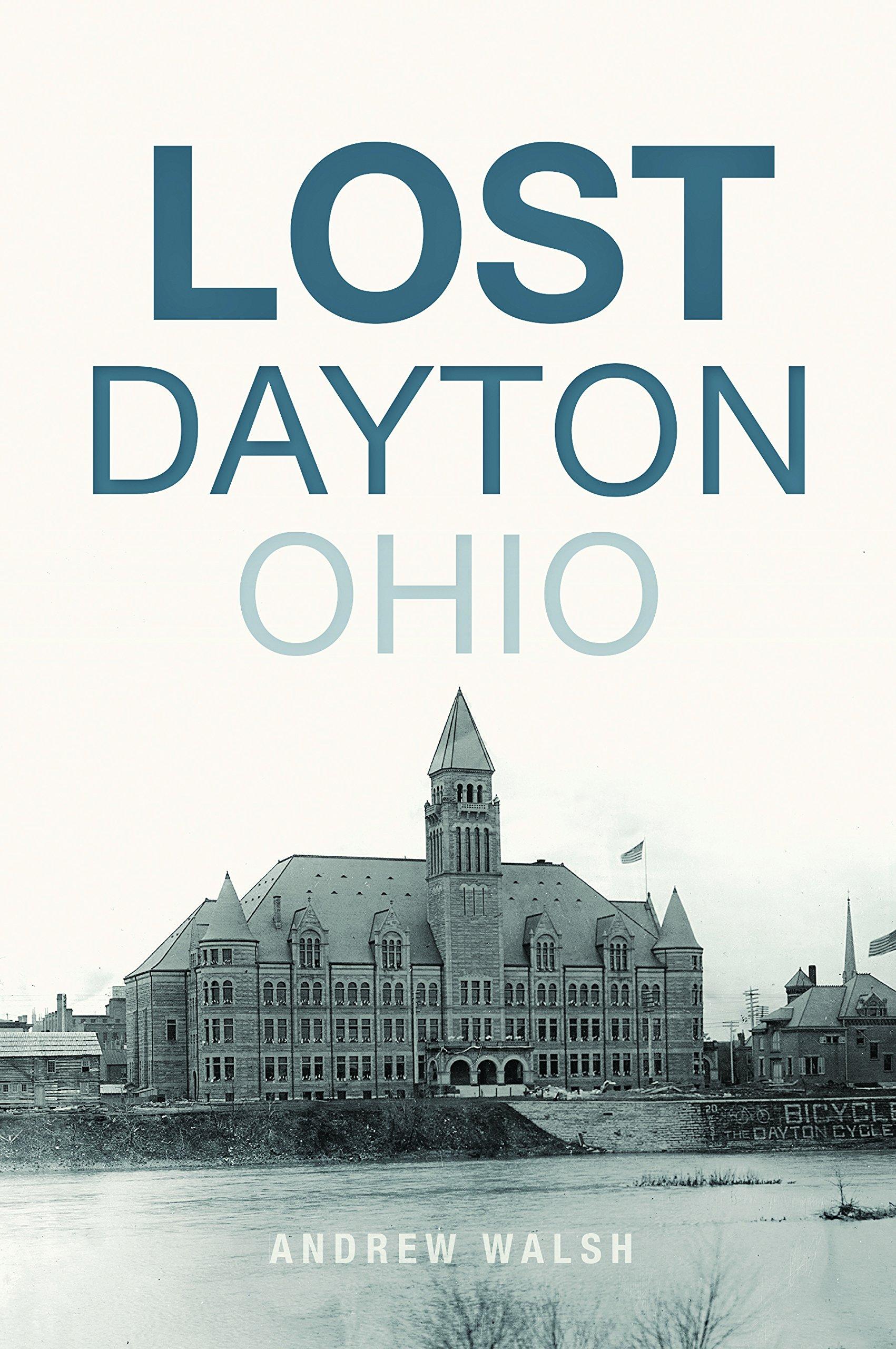 Lost Dayton Ohio Andrew Walsh Amazon Books