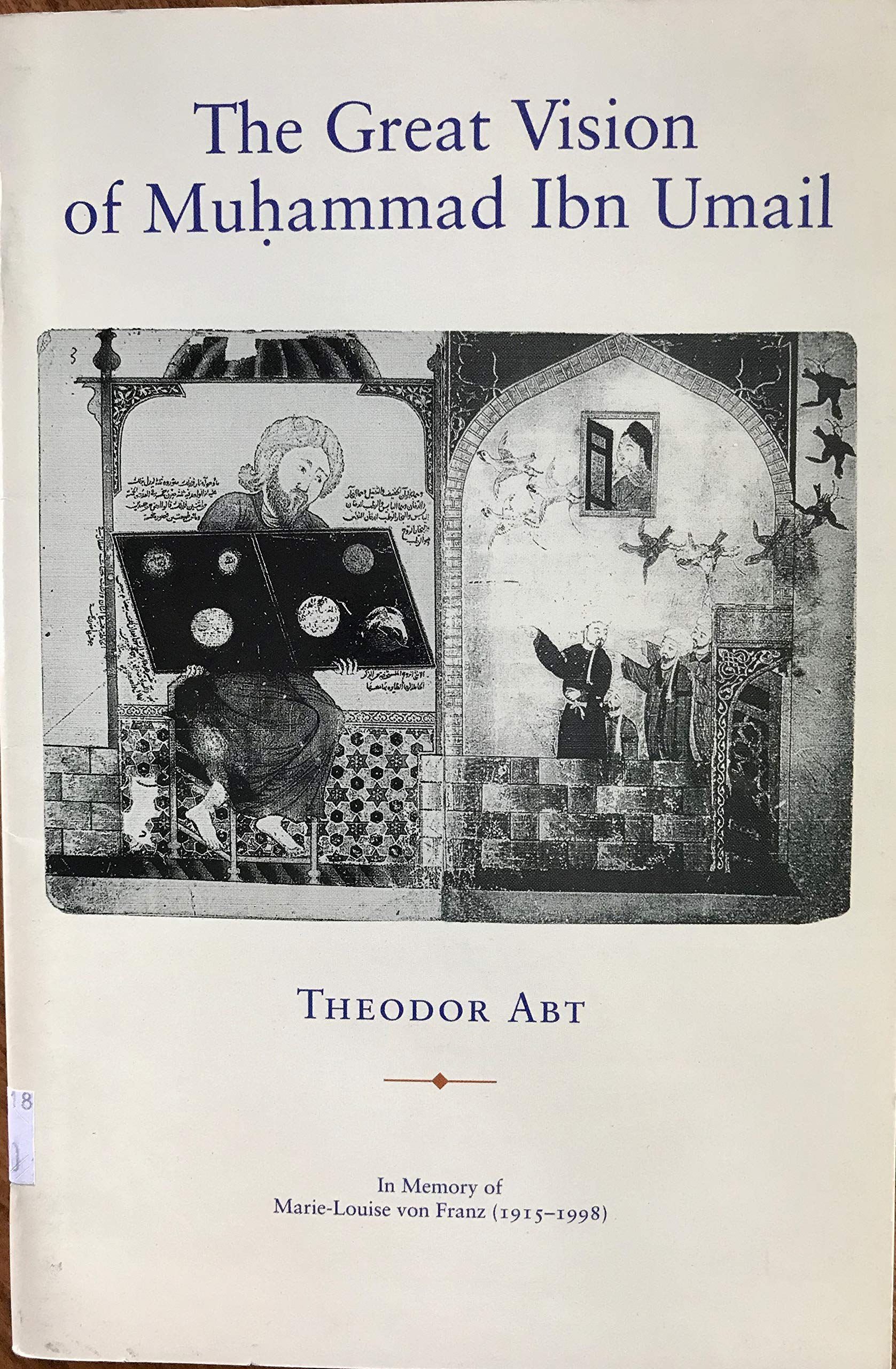 The Great Vision Of Muhammad Ibn Umail Theodor Abt Amazon Com Books