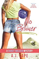 No Brainer: A YA Mystery Thriller (Darcy Walker High School Mystery Series Book 2) Kindle Edition