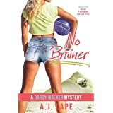 No Brainer: A YA Mystery Thriller (Darcy Walker High School Mystery Series Book 2)