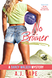No Brainer: A YA Mystery Thriller (Darcy Walker High School Mystery Series Book 2)