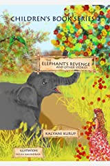 The Elephant's Revenge and Other Stories (Children's Book Series 2) Kindle Edition
