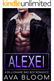 Alexei: A Billionaire Bad Boy Romance
