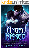 Angel Kissed (The Watchtower Sentinels Book 1)