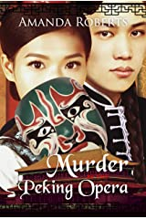 Murder at the Peking Opera (Qing Dynasty Mysteries Book 3) Kindle Edition