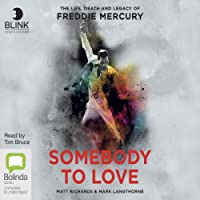 Somebody to Love: The Life, Death and Legacy of Freddie Mercury