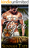 Catching the Tiger (Palm Haven Shifters Book 4)