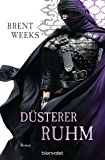 Düsterer Ruhm: Roman (Licht-Saga (The Lightbringer) 5) (German Edition)