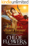If You Give a Pirate a Treasure: A Women's Action and Adventure Romance (Pirates & Petticoats Action & Adventure Romance…