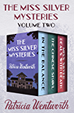The Miss Silver Mysteries Volume Two: In the Balance, The Chinese Shawl, and Miss Silver Deals with Death