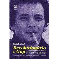 Revolucionário e gay: A extraordinária vida de Herbert Daniel – Pioneiro na luta pela democracia, diversidade e inclusão