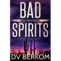 Bad Spirits: A Kate Jones Thriller Prequel (English Edition)