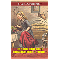 Les 9 Plus Beaux Contes Illustrés de Charles Perrault (French Edition)