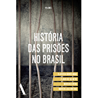 História das prisões no Brasil I