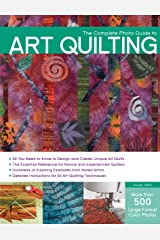The Complete Photo Guide to Art Quilting Paperback