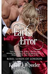 The Earl's Error (Rebel Lords Of London Book 1) Kindle Edition