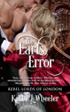 The Earl's Error (Rebel Lords Of London Book 1)