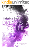 Dreams Collide: Collide Series Book 2