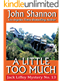 A Little Too Much: Jack Liffey Mystery No. 13
