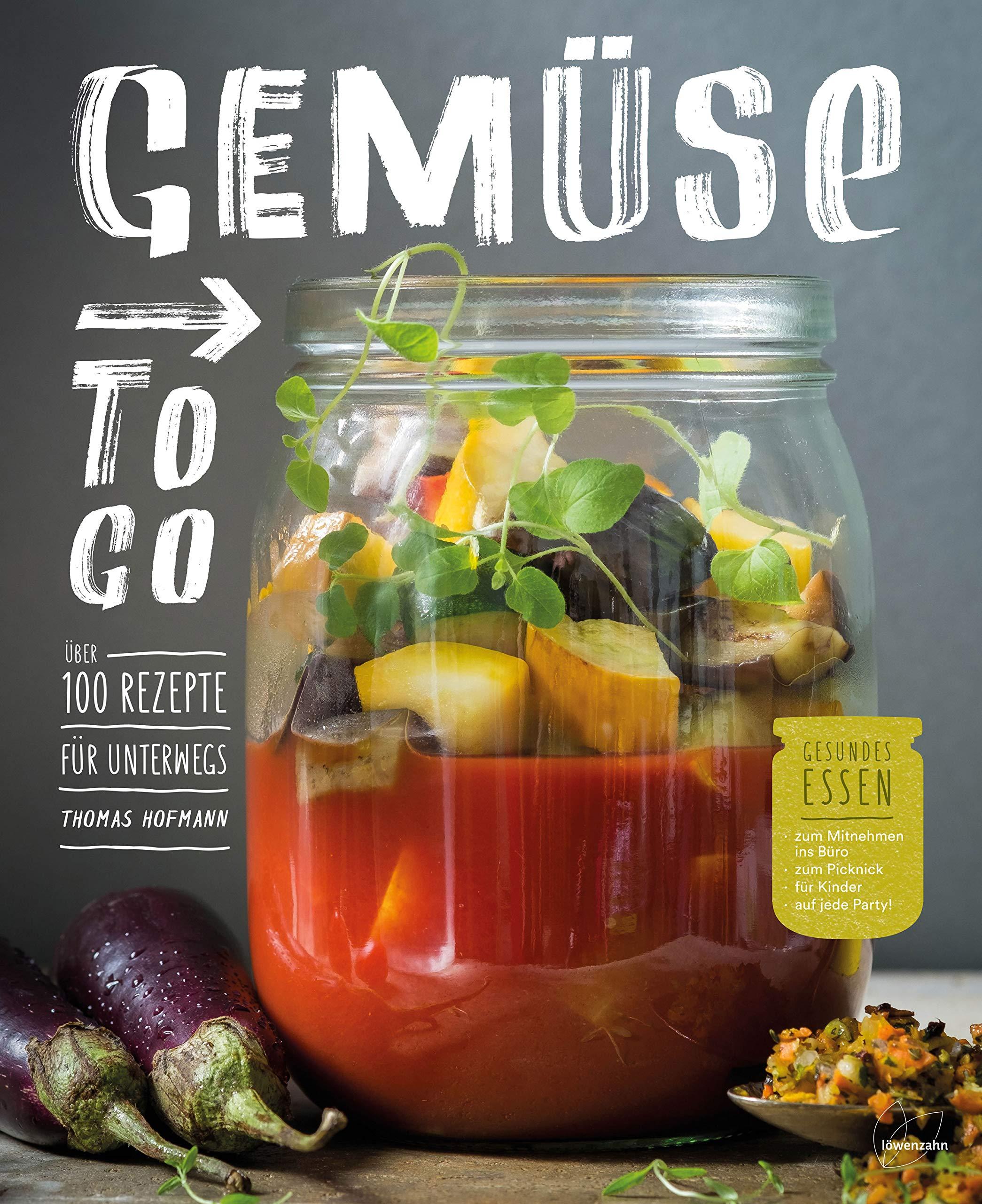 Gemüse To Go über 100 Rezepte Für Unterwegs Amazonde Thomas