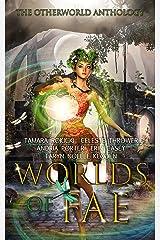 Worlds of Fae: An Anthology (The Otherworld Anthology) Kindle Edition