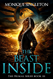 The Beast Inside: Primal series, Book III (The Primal Series 3)