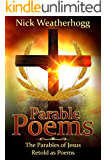 Parable Poems: The Parables of Jesus Retold as Poems