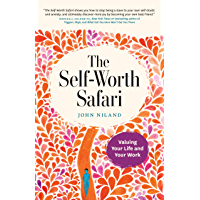 The Self-Worth Safari: Valuing Your Life and Your Work (English Edition)