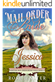 Mail Order Bride Jessica: A Sweet Western Historical Romance (Montana Mail Order Brides Series Book 6)
