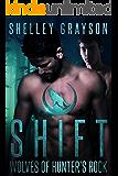Shift (Wolves of Hunter's Rock Book 1)