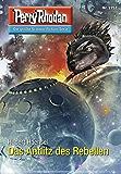 """Perry Rhodan 2752: Das Antlitz des Rebellen (Heftroman): Perry Rhodan-Zyklus """"Das Atopische Tribunal"""" (Perry Rhodan-Die Gröβte Science- Fiction- Serie)"""