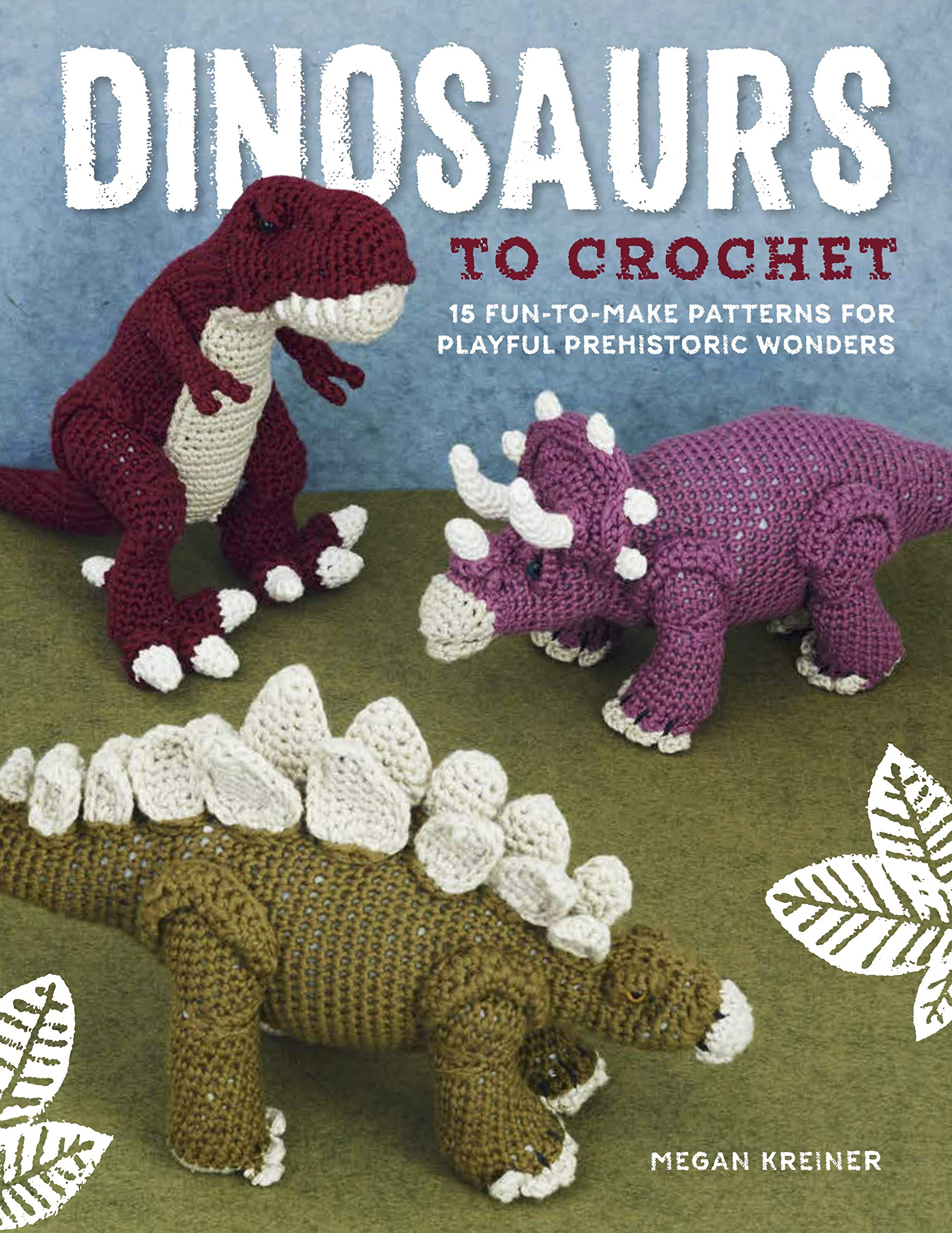 b4cfd2dd8d3c Dinosaurs to Crochet  15 Fun-to-Make Patterns for Playful ...