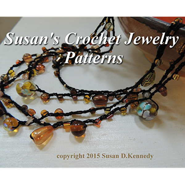 Amazon Com Susan S Crochet Jewelry Patterns Pendants Necklaces Bracelets And Chokers To Make In Crochet Delicate Thread Crochet Projects For Your Fashion Wardrobe Ebook Kennedy Susan Kindle Store