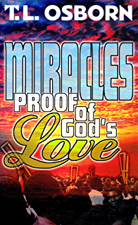 Best of life kindle edition by t l osborn religion miracles proof of gods love fandeluxe Gallery