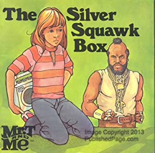 The Silver Squawk Box (Mr. t and Me Series)