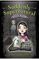 SCHOOL SPIRIT (Suddenly Supernatural Book 1) Kindle Edition