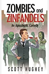 Zombies and Zinfandels: An Apocalyptic Comedy Kindle Edition